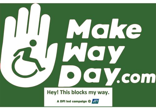 Picture of Make Way Day logo and slogan 'Hey! This blocks my way. A DFI led campaign, Copyright 2020