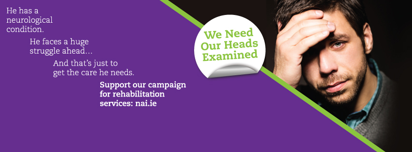 Campaign for Neuro-rehabilitation Services 'We Need Our Heads Examined'