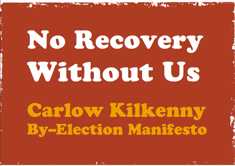 Carlow Kilkenny By Election Manifesto
